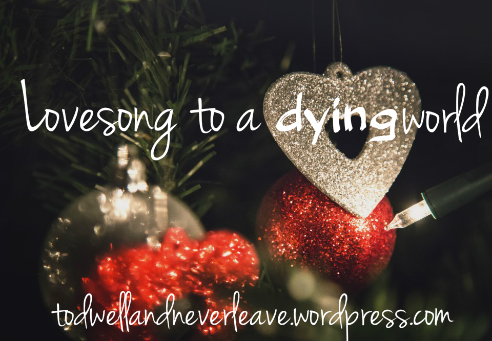 Lovesong to a dying world full