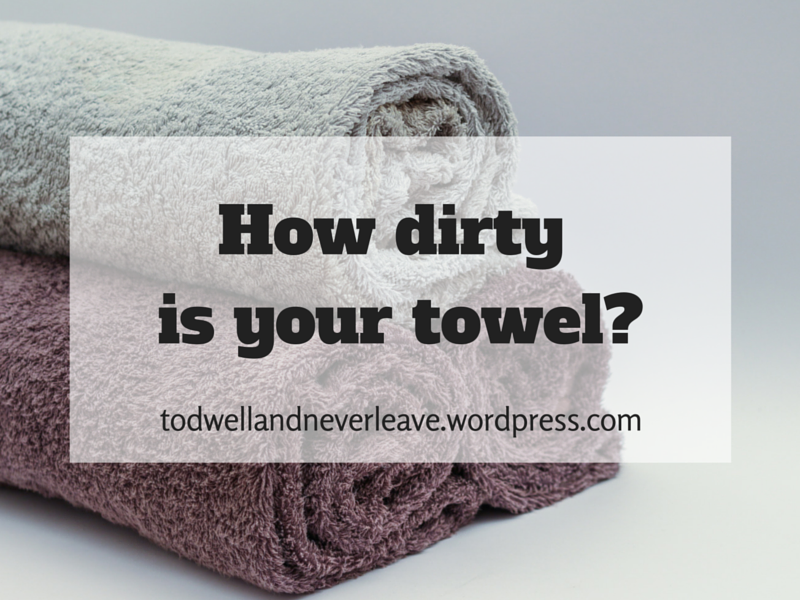 How dirty is your towel-